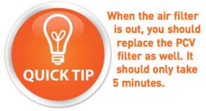 Quick Tip: When the air filter is out, you should replace the PCV filter as well. It should only take 5 minutes.